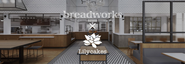 breadworks x Lily cakes